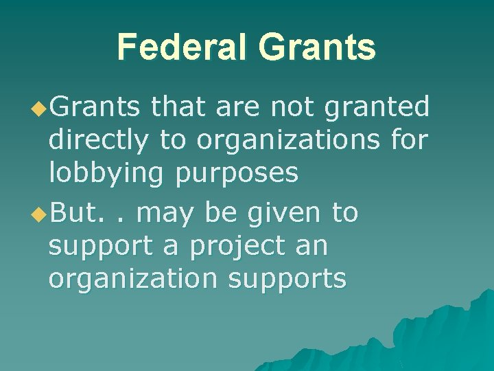 Federal Grants u. Grants that are not granted directly to organizations for lobbying purposes