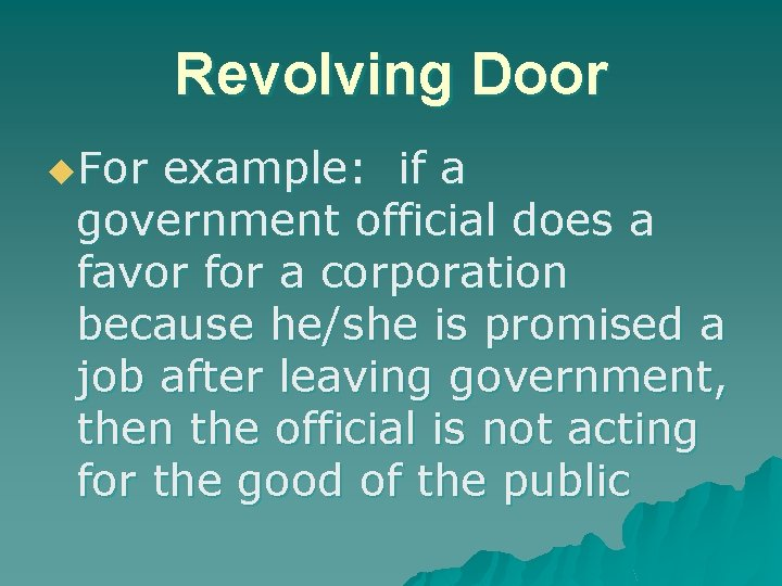 Revolving Door u. For example: if a government official does a favor for a