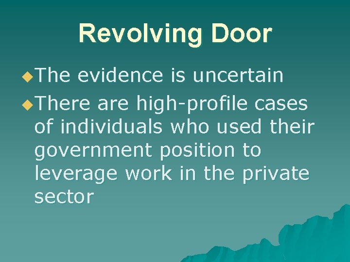 Revolving Door u. The evidence is uncertain u. There are high-profile cases of individuals