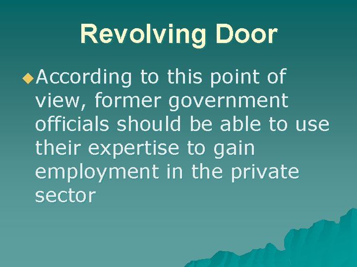 Revolving Door u. According to this point of view, former government officials should be