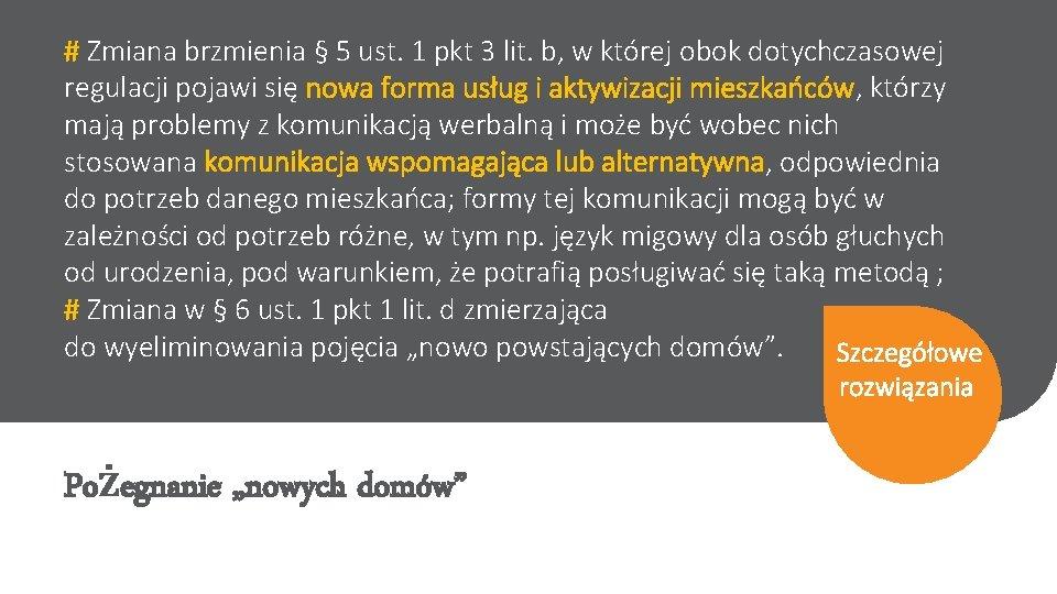 # Zmiana brzmienia § 5 ust. 1 pkt 3 lit. b, w której obok