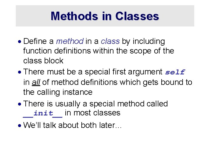 Methods in Classes · Define a method in a class by including function definitions