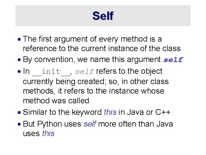 Self · The first argument of every method is a reference to the current