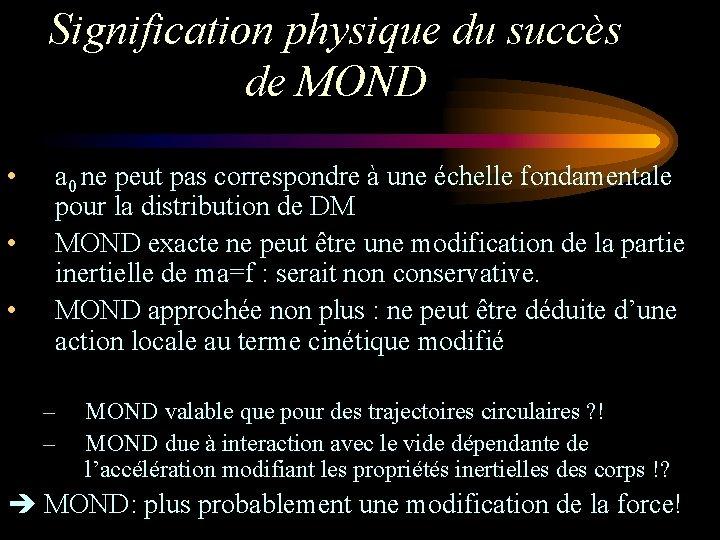 Signification physique du succès de MOND • • • a 0 ne peut pas