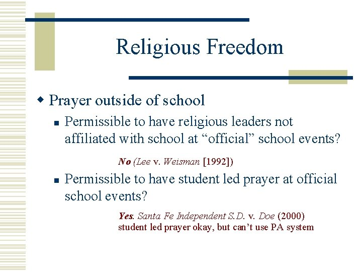 Religious Freedom w Prayer outside of school n Permissible to have religious leaders not