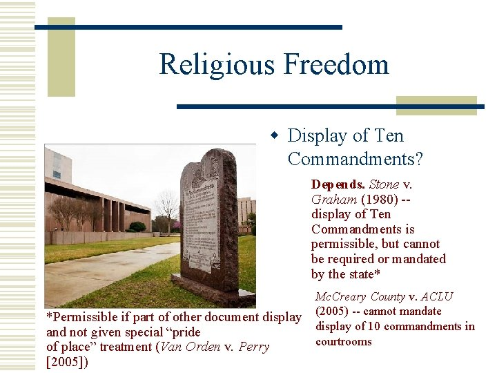 Religious Freedom w Display of Ten Commandments? Depends. Stone v. Graham (1980) -display of