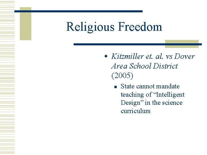 Religious Freedom w Kitzmiller et. al. vs Dover Area School District (2005) n State