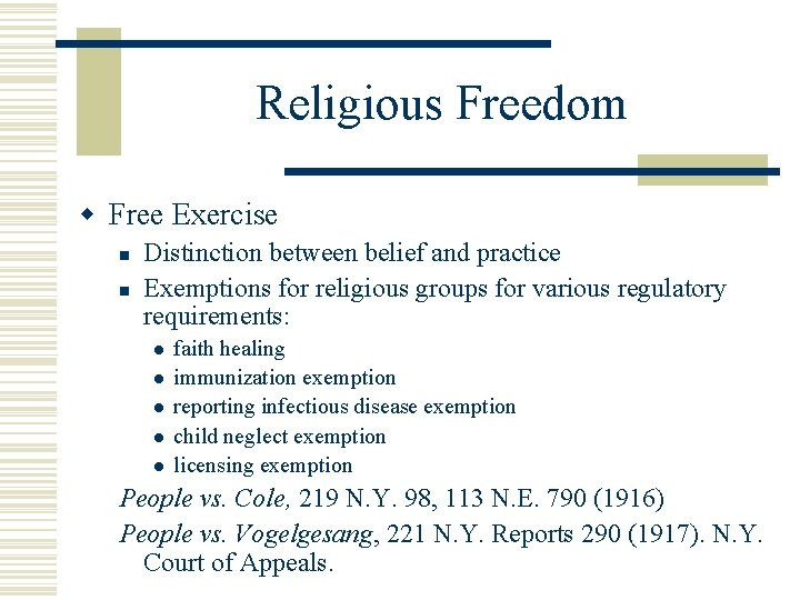 Religious Freedom w Free Exercise n n Distinction between belief and practice Exemptions for