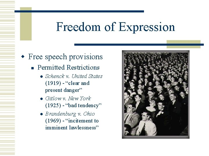 Freedom of Expression w Free speech provisions n Permitted Restrictions l l l Schenck