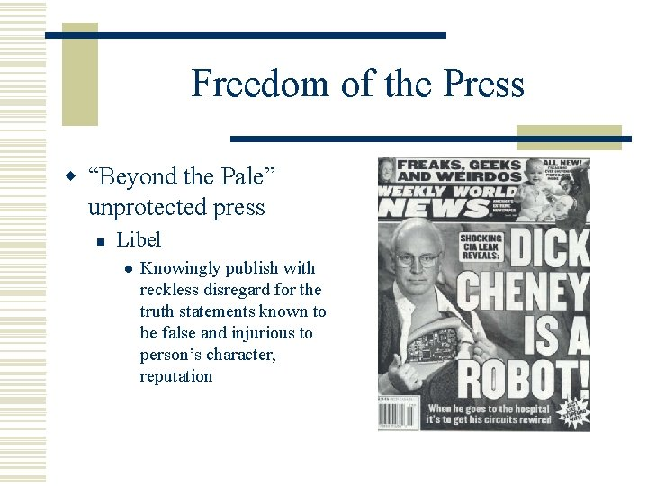 """Freedom of the Press w """"Beyond the Pale"""" unprotected press n Libel l Knowingly"""