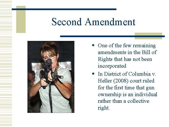 Second Amendment w One of the few remaining amendments in the Bill of Rights