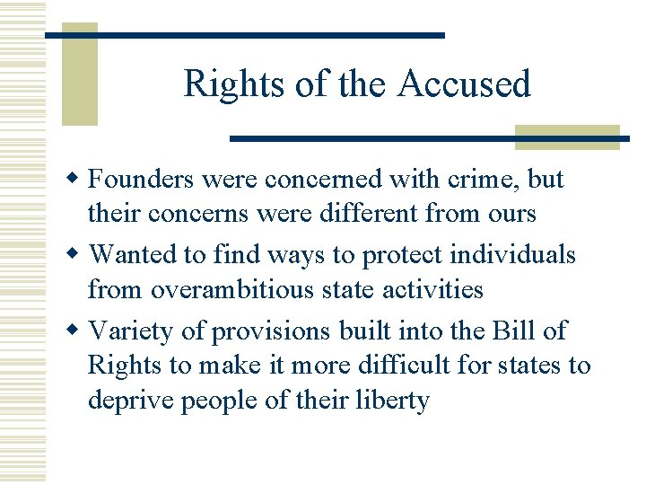 Rights of the Accused w Founders were concerned with crime, but their concerns were