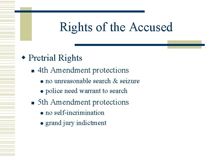 Rights of the Accused w Pretrial Rights n 4 th Amendment protections no unreasonable