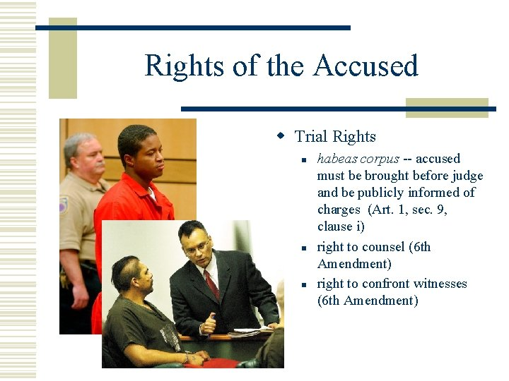 Rights of the Accused w Trial Rights n n n habeas corpus -- accused