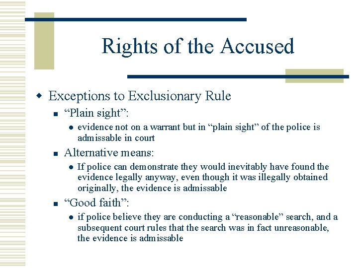 """Rights of the Accused w Exceptions to Exclusionary Rule n """"Plain sight"""": l n"""