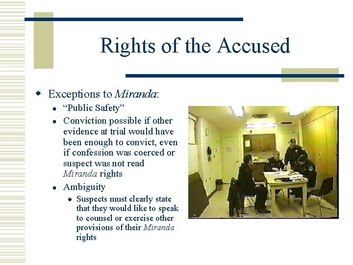 """Rights of the Accused w Exceptions to Miranda: n n n """"Public Safety"""" Conviction"""