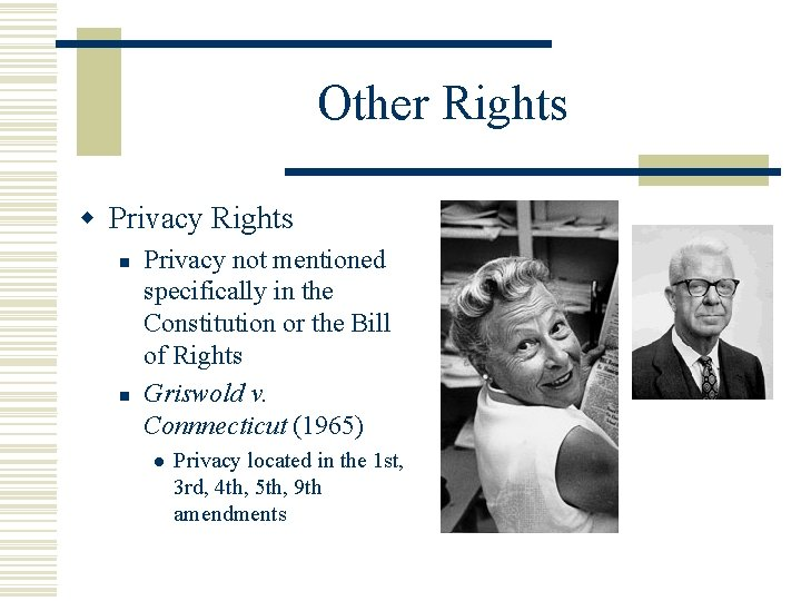 Other Rights w Privacy Rights n n Privacy not mentioned specifically in the Constitution