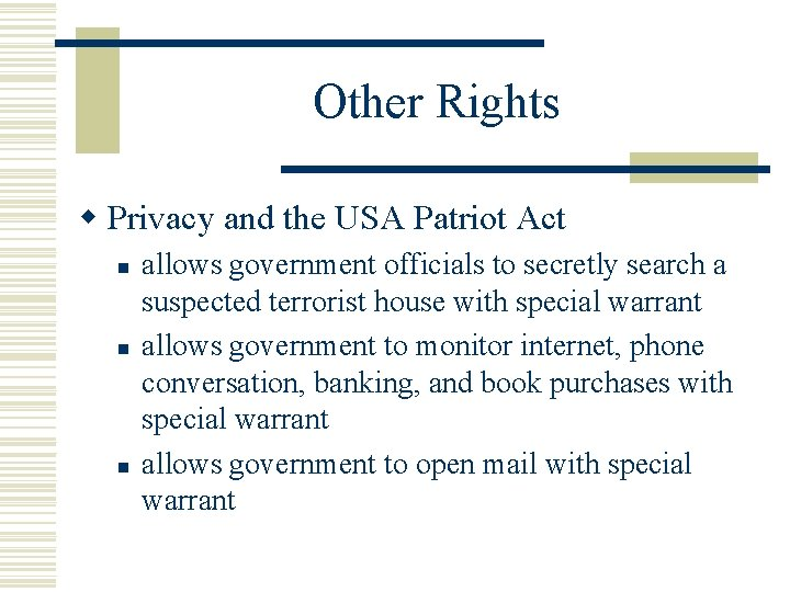 Other Rights w Privacy and the USA Patriot Act n n n allows government