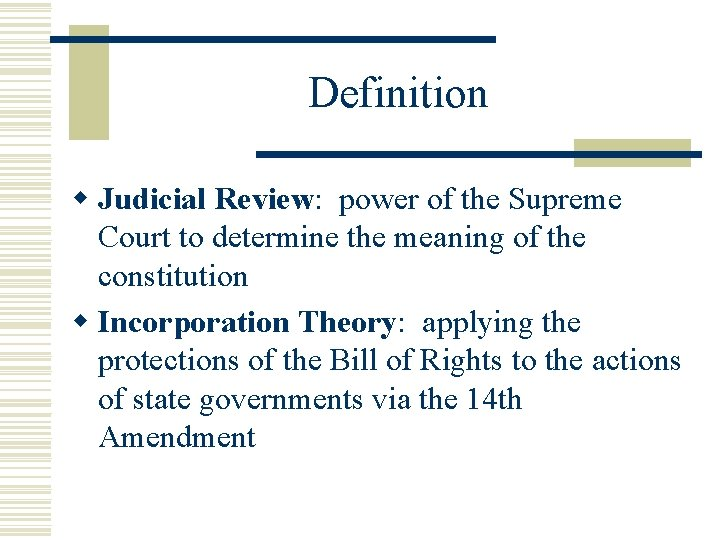 Definition w Judicial Review: power of the Supreme Court to determine the meaning of
