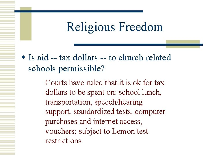 Religious Freedom w Is aid -- tax dollars -- to church related schools permissible?