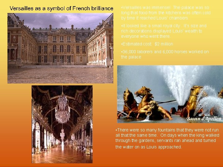 • Versailles was immense! The palace was so long that food from the