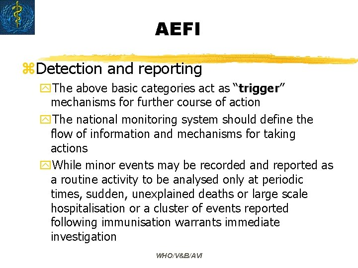 """AEFI z. Detection and reporting y. The above basic categories act as """"trigger"""" mechanisms"""