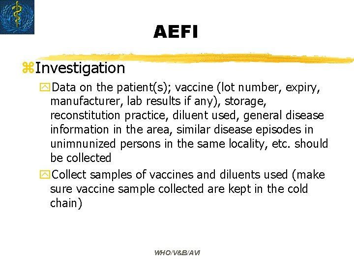 AEFI z. Investigation y. Data on the patient(s); vaccine (lot number, expiry, manufacturer, lab