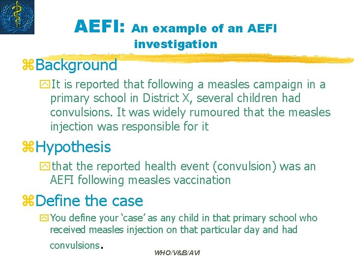 AEFI: An example of an AEFI investigation z. Background y. It is reported that