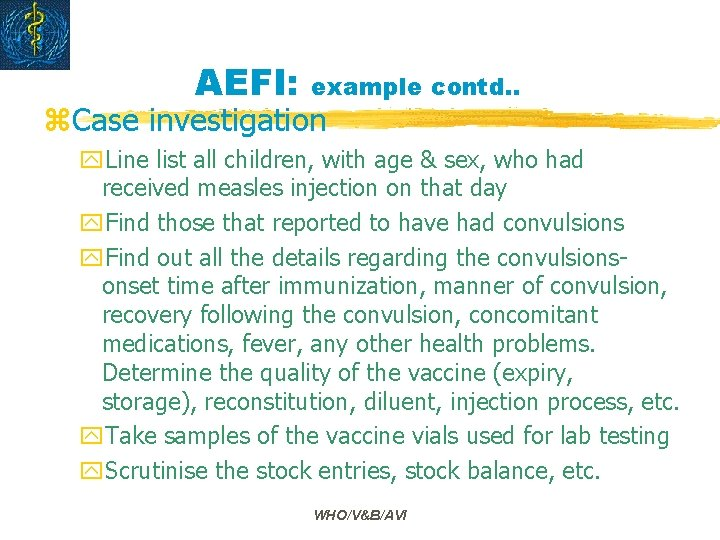 AEFI: example contd. . z. Case investigation y. Line list all children, with age