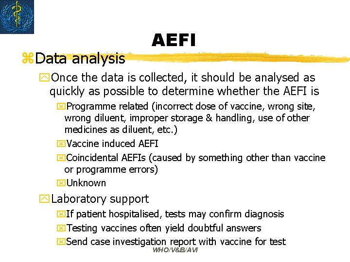 z. Data analysis AEFI y. Once the data is collected, it should be analysed