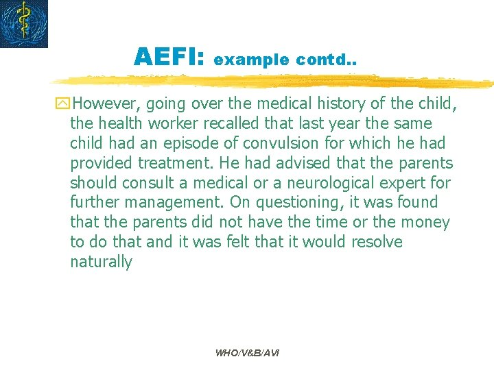 AEFI: example contd. . y. However, going over the medical history of the child,