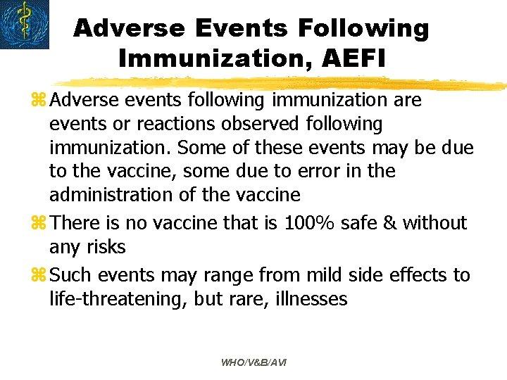 Adverse Events Following Immunization, AEFI z Adverse events following immunization are events or reactions