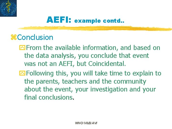 AEFI: example contd. . z. Conclusion y. From the available information, and based on