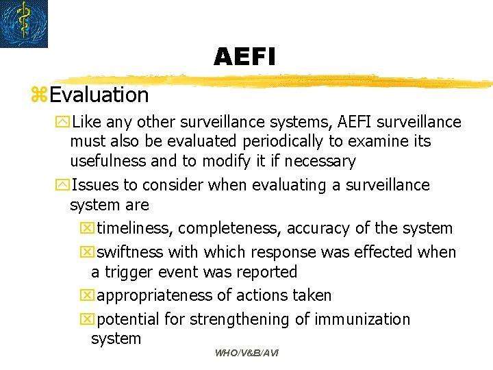 AEFI z. Evaluation y. Like any other surveillance systems, AEFI surveillance must also be