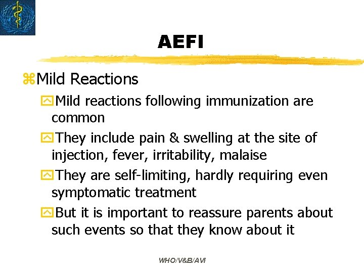 AEFI z. Mild Reactions y. Mild reactions following immunization are common y. They include