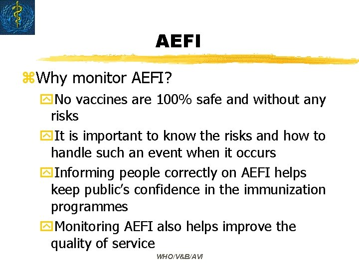 AEFI z. Why monitor AEFI? y. No vaccines are 100% safe and without any