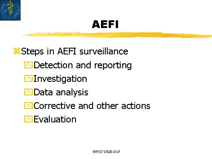 AEFI z. Steps in AEFI surveillance y. Detection and reporting y. Investigation y. Data