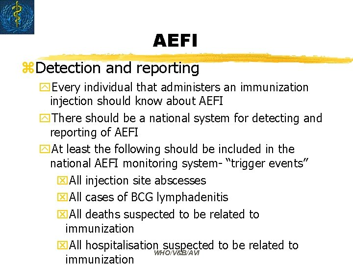 AEFI z. Detection and reporting y. Every individual that administers an immunization injection should