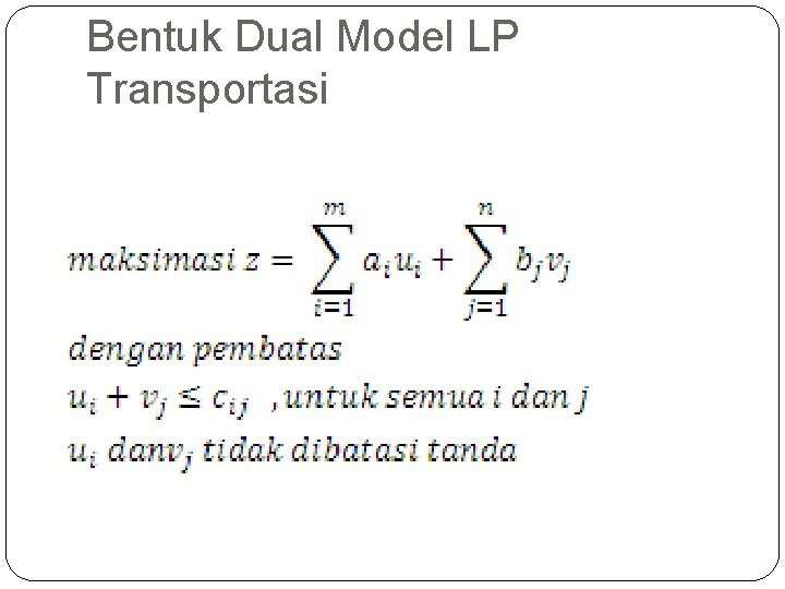 Bentuk Dual Model LP Transportasi