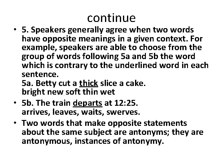 continue • 5. Speakers generally agree when two words have opposite meanings in a
