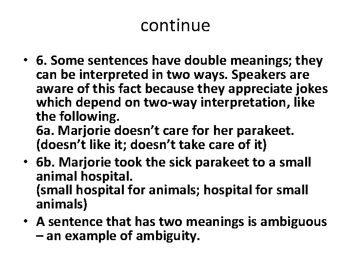 continue • 6. Some sentences have double meanings; they can be interpreted in two