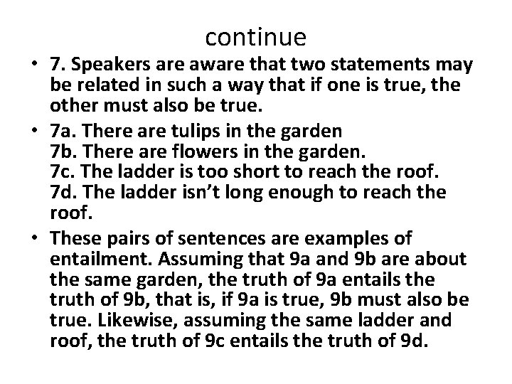 continue • 7. Speakers are aware that two statements may be related in such