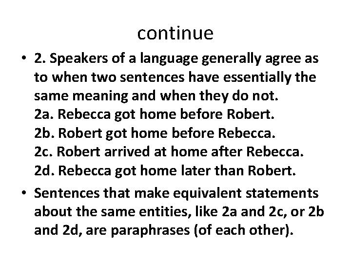 continue • 2. Speakers of a language generally agree as to when two sentences