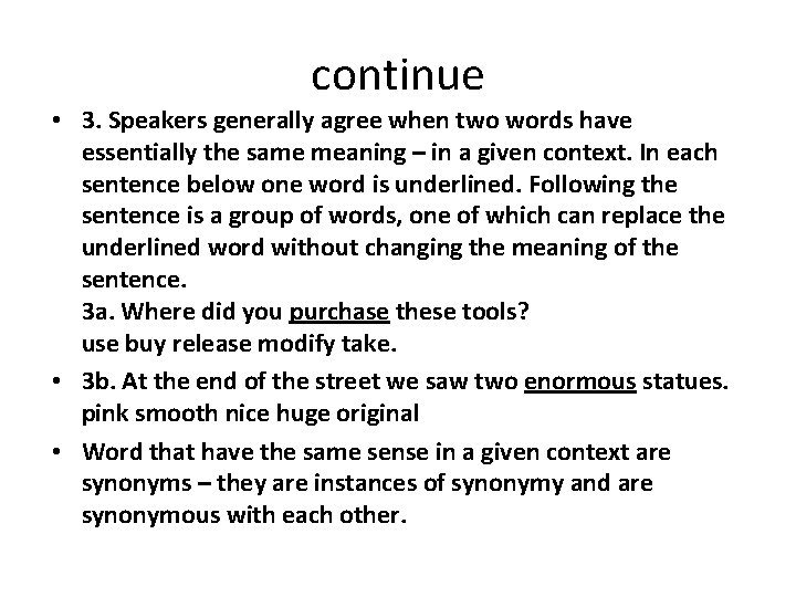 continue • 3. Speakers generally agree when two words have essentially the same meaning