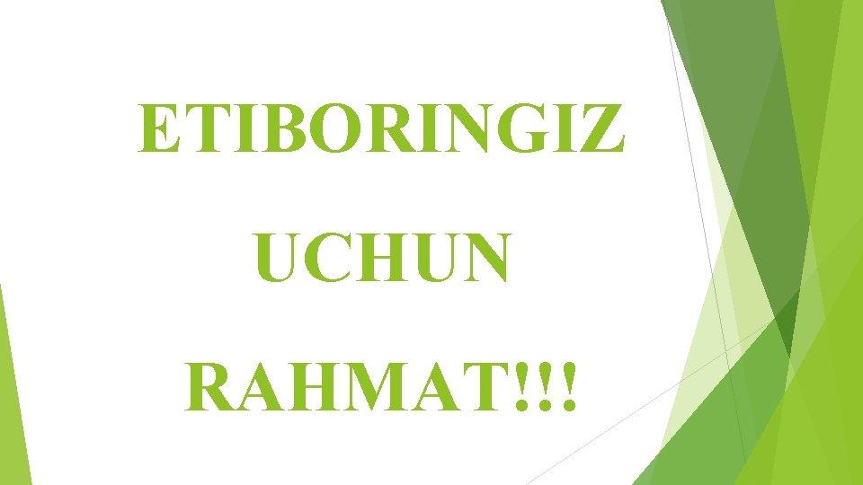 ETIBORINGIZ UCHUN RAHMAT!!!