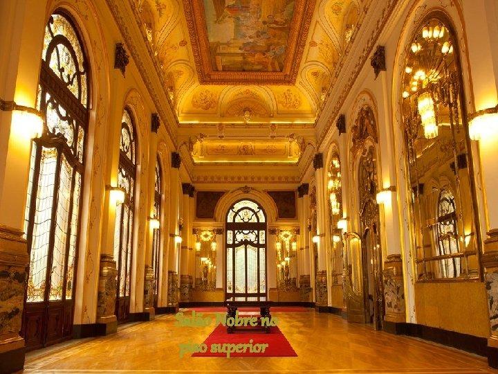 Salão Nobre no piso superior