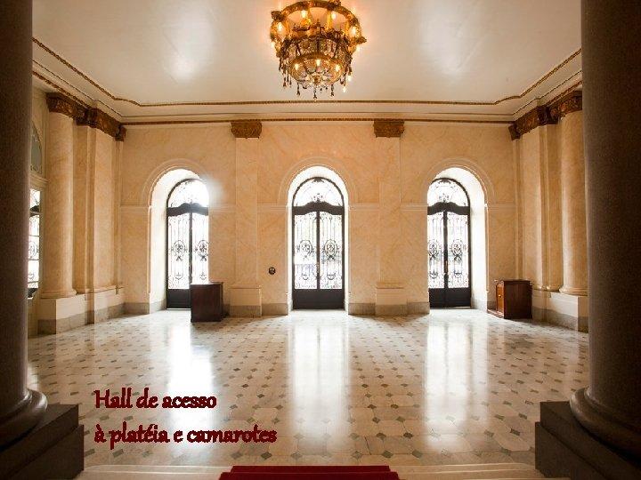 Hall de acesso à platéia e camarotes