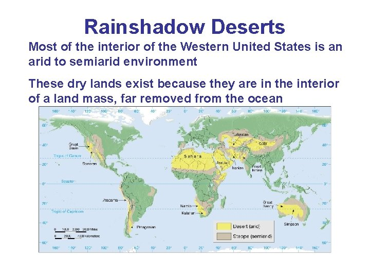Rainshadow Deserts Most of the interior of the Western United States is an arid