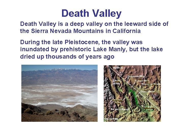 Death Valley is a deep valley on the leeward side of the Sierra Nevada
