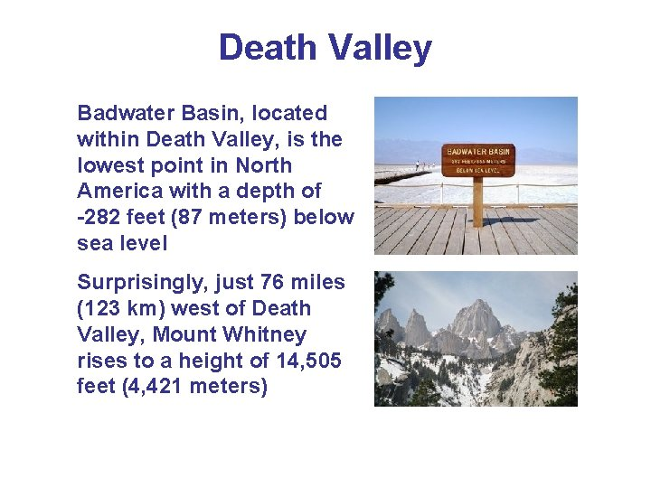 Death Valley Badwater Basin, located within Death Valley, is the lowest point in North